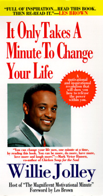Image for It Only Takes a Minute to Change Your Life!: A Motivational and Inspirational Revolution That Will Show You How to Release the Power Within You