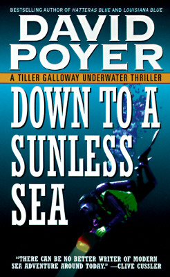 Image for Down to a Sunless Sea: A Tiller Galloway Underwater Thriller