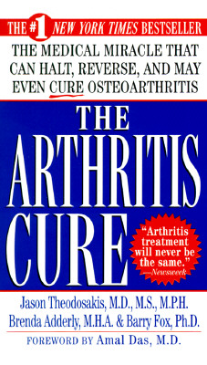 Image for The Arthritis Cure: The Medical Miracle That Can Halt, Reverse, And May Even Cure Osteoarthritis