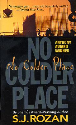 No Colder Place: A Bill Smith/Lydia Chin Novel, Rozan, S. J.