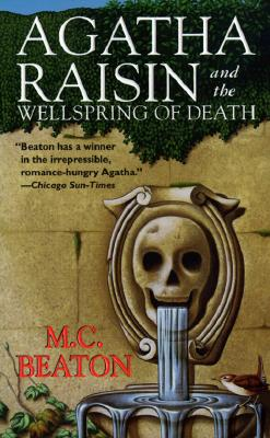 Agatha Raisin and the Wellspring of Death (An Agatha Raisin Mystery), M. C. Beaton