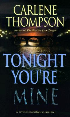 Image for Tonight You're Mine: A Novel Of Psychological Suspense