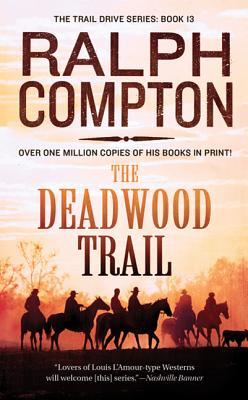 Image for The Deadwood Trail (The Trail Drive)