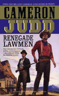 Image for Renegade Lawmen: They Were The Best Of Friends And The Worst Of Enemies- On A Wild Ride Across The American Frontier (Luke McCan Novels)