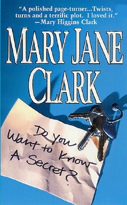Do You Want to Know a Secret?, MARY JANE CLARK