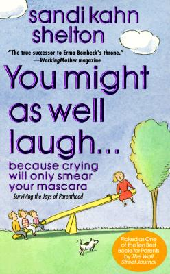 Image for You Might As Well Laugh: Because crying will only smear your mascara