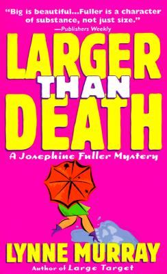 Image for LARGER THAN DEATH JOSEPHINE FULLERY MY