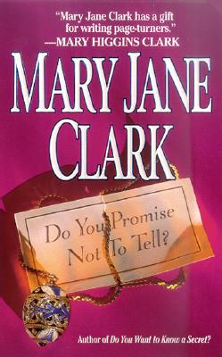 Do You Promise Not to Tell?, Mary Jane Clark