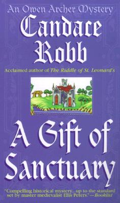Image for A Gift of Sanctuary: The Sixth Owen Archer Mystery (Owen Archer Mysteries)