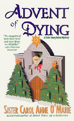 Image for Advent of Dying (A Sister Mary Helen Mystery)