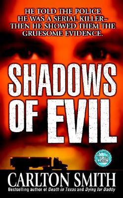 Shadows of Evil (True Crime (St. Martin's Paperbacks)), Carlton Smith