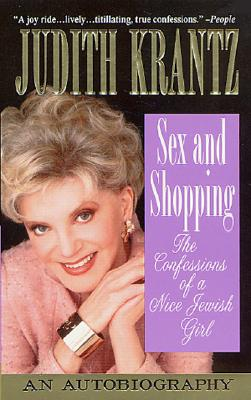 Image for Sex and Shopping: The Confessions of a Nice Jewish Girl: An Autobiography