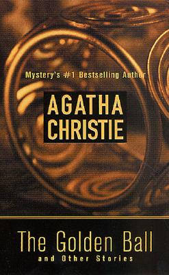 The Golden Ball and Other Stories, AGATHA CHRISTIE
