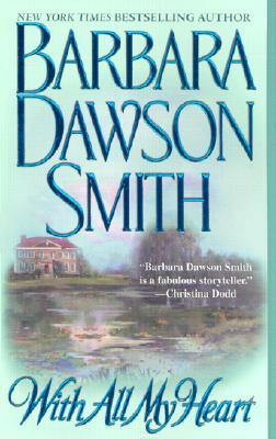 With All My Heart, BARBARA DAWSON SMITH