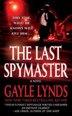 The Last Spymaster, Gayle Lynds