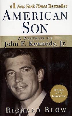 American Son: A Portrait of John F. Kennedy, Jr., Blow, Richard