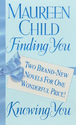Finding You/Knowing You: Two Brand-New Novels For One Wonderful Price! (Candellano Family Trilogy), MAUREEN CHILD