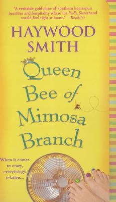 Queen Bee of Mimosa Branch, Haywood Smith