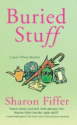 Buried Stuff  A Jane Wheel Mystery, Fiffer, Sharon