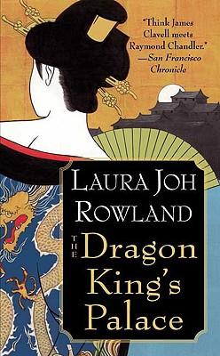 The Dragon King's Palace: A Novel (Sano Ichiro Novels), Laura Joh Rowland