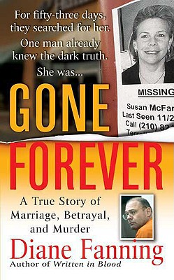 Gone Forever: A True Story of Marriage, Betrayal, and Murder (True Crime (St. Martin's Paperbacks)), Diane Fanning
