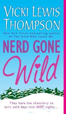 Nerd Gone Wild, Thompson, Vicki Lewis