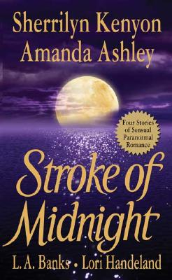 Stroke of Midnight, Kenyon, Sherrilyn;Handeland, Lori;Ashley, Amanda;Banks, L. A.