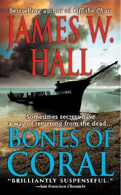 Bones of Coral (A Thorn Mystery), JAMES W. HALL