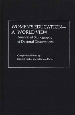 Image for Women's Education, A World View: Annotated Bibliography of Doctoral Dissertations (v. 1)