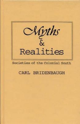 Image for Myths and Realities: Societies of the Colonial South