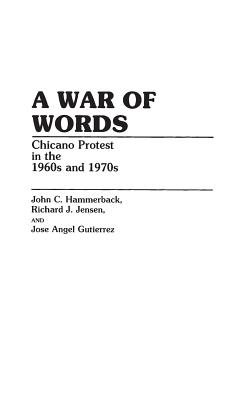 Image for A War of Words: Chicano Protest in the 1960s and 1970s (Bibliographies and Indexes in Religious Studies)