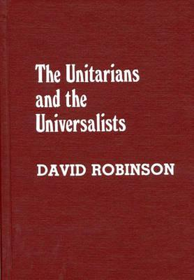 Image for The Unitarians and the Universalists