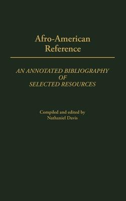 Image for Afro-American Reference: An Annotated Bibliography of Selected Resources (Bibliographies and Indexes in Afro-American and African Studies)