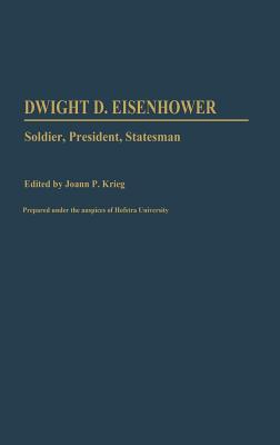 Dwight D. Eisenhower: Soldier, President, Statesman (Contributions in Political Science)