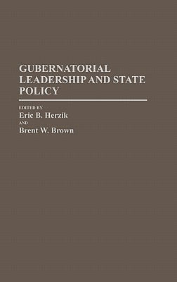 Gubernatorial Leadership and State Policy (Contributions in Political Science)