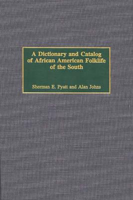 Image for A Dictionary and Catalog of African American Folklife of the South