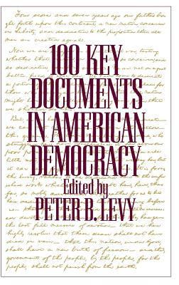 Image for 100 Key Documents in American Democracy