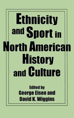 Image for Ethnicity and Sport in North American History and Culture (Contributions to the Study of Popular Culture)