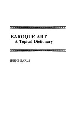 Image for Baroque Art: A Topical Dictionary
