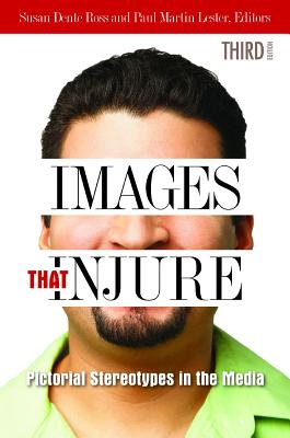 Image for Images That Injure: Pictorial Stereotypes in the Media, 3rd Edition