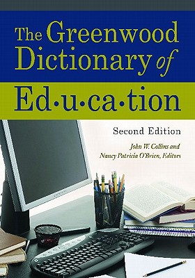 The Greenwood Dictionary of Education, 2nd Edition