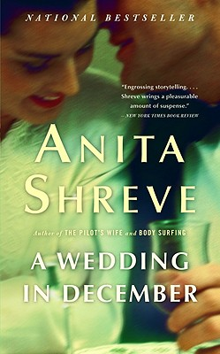 A Wedding in December: A Novel, ANITA SHREVE
