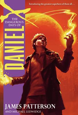 The Dangerous Days of Daniel X, JAMES PATTERSON