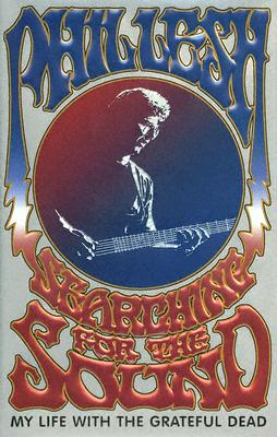Image for Searching for the Sound:  My Life with the Grateful Dead