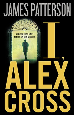 I, Alex Cross, Patterson, James