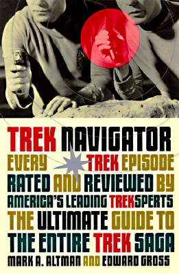 Image for Trek Navigator: The Ultimate Guide to the Entire Trek Saga Tag: Every Trek Episode... (Black Bay Books)