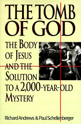 Image for Tomb of God: The Body of Jesus and the Solution to a 2000 Year Old Mystery