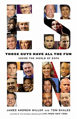 Image for Those Guys Have All the Fun: Inside the World of ESPN