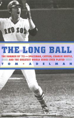 Image for The Long Ball: The Summer of 75-Spaceman, Catfish, Charlie Hustle, and the Greatest World Series Ever Played