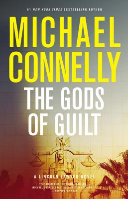 The Gods of Guilt (Lincoln Lawyer), Michael Connelly